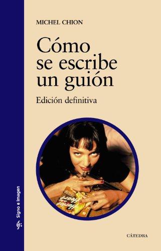 Cómo se escribe un guión. Título original: Écrire un scéario. Traducción de Magalí Martínez Solimán. - Chion, Michel