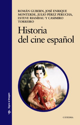 Historia del cine español (Signo E Imagen): Román Gubern; José