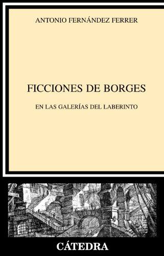 9788437625652: Ficciones de Borges/ Borges Fictions: En las galerias del laberinto/ In the Labyrinth's Galleries