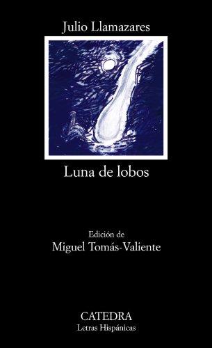 9788437625676: Luna de lobos (Letras Hispánicas)