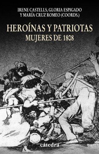 9788437625751: Heroinas y patriotas. Mujeres de 1808 (Historia, Serie Mayor) (Spanish Edition)