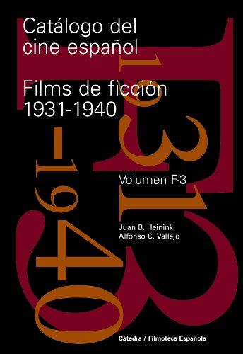 9788437625799: Catalogo del cine espanol / Catalogue of Spanish Cinema: Films de ficcion 1931-1940 / Fiction Films 1931-1940 (Filmoteca Espanola / Spanish Film) (Spanish Edition)