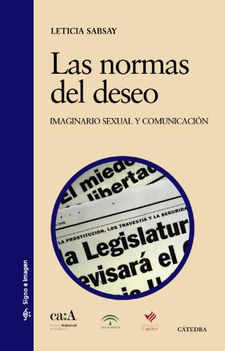 9788437625843: Las normas del deseo/ The Rules of Desire: Imaginario sexual y comunicacion/ Sexual Imagery and Communication (Signo E Imagen/ Sign and Image) (Spanish Edition)