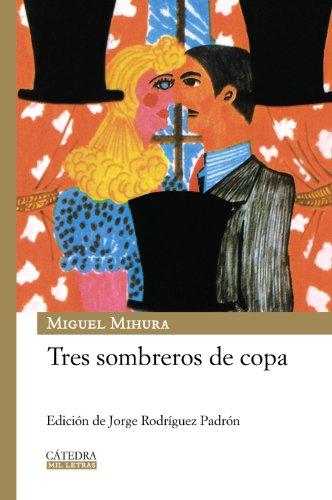 9788437625935: Tres sombreros de copa/ Three Top Hats (Mil Letras/ Thousand Letters) (Spanish Edition)