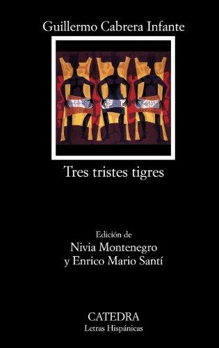 9788437626024: Tres tristes tigres (Letras Hispánicas)