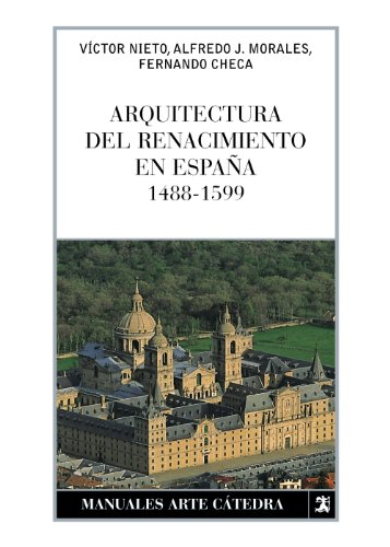 9788437626185: Arquitectura del Renacimiento en España, 1488-1599 (Manuales Arte Cátedra)