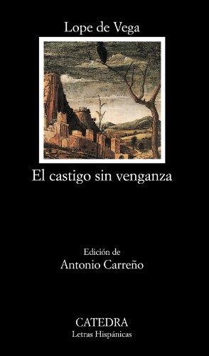 9788437626376: El castigo sin venganza / Punishment Without Revenge (Letras Hispanicas / Hispanic Writings) (Spanish Edition)