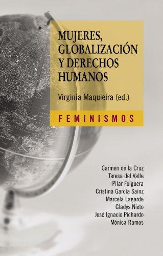 Mujeres, globalizacion y derechos humanos / Women,: Virginia Maquieira; Teresa