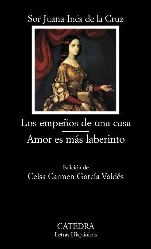 9788437626475: Los empeños de una casa; Amor es más laberinto (Letras Hispánicas)