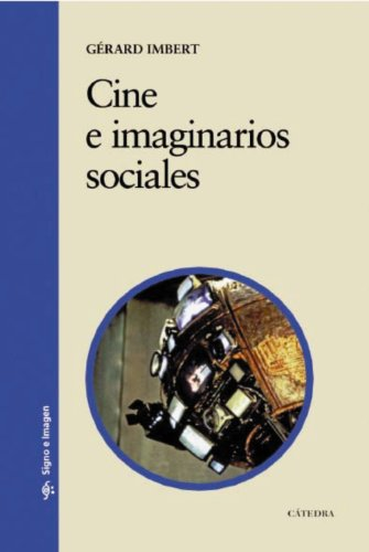 9788437626895: Cine e imaginarios sociales: El cine posmoderno como experiencia de los límites (1990-2010) (Signo E Imagen)