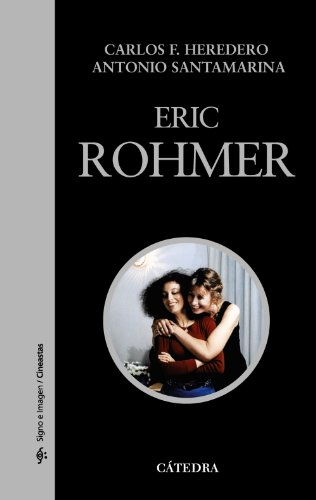 9788437626994: Eric Rohmer (Signo E Imagen: Cineastas/Sign and Image: Moviemakers)