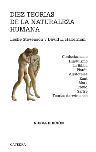 9788437627014: Diez teorias de la naturaleza humana / Ten Theories of Human Nature: Confucianismo, Hinduismo, la Biblia, Platon, Aristoteles, Kant, Marx, Freud, ... Theories (Serie Mayor / Larger Serie)