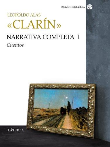 Narrativa completa / Complete Narrative: Cuentos /: Alas, Leopoldo