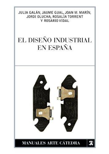 9788437627120: El diseño industrial en España (Manuales Arte Cátedra)