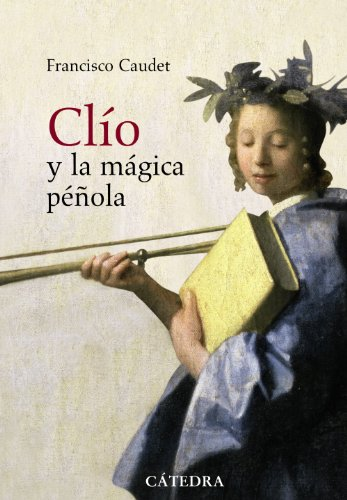 9788437627144: Clio y la magica penola / Clio and the Magical Pen: Historia y novela 1885-1912 / History and Novel (Serie Mayor / Larger Serie) (Spanish Edition)