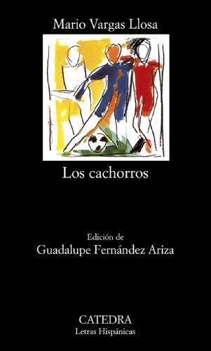 Los cachorros (Spanish Edition) (Letras Hispanicas /: Mario Vargas Llosa