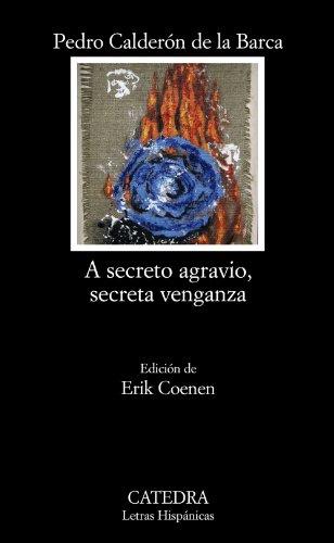9788437627311: A secreto agravio, secreta venganza (Letras Hispánicas)