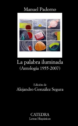 9788437627328: La palabra iluminada / The illuminated word: Antologia 1955-2007 / Anthology (Spanish Edition)