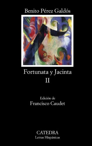 9788437627359: 2: Fortunata y Jacinta, II (Spanish Edition)