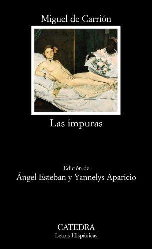 9788437627427: Las impuras (Letras Hispánicas)