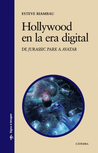 9788437627540: Hollywood en la era digital: De Jurassic Park a Avatar (Signo E Imagen)