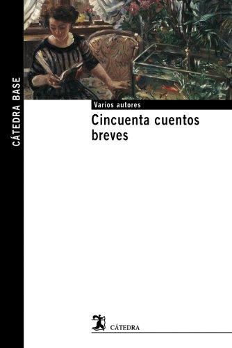 Imagen de archivo de Cincuenta cuentos breves (Cátedra base) (Spanish Edition) a la venta por Bayside Books