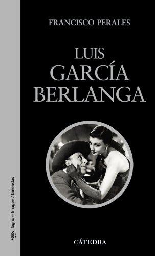 9788437628462: Luis García Berlanga (Signo E Imagen - Signo E Imagen. Cineastas)
