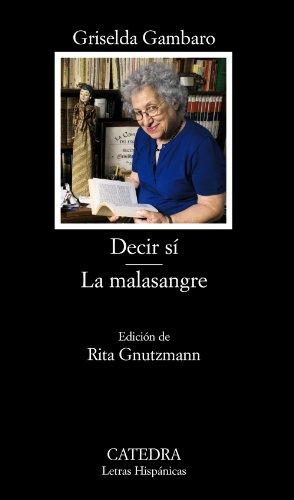 9788437629650: Decir si & La malasangre / Saying Yes & The Bad Blood (Letras Hispanicas / Hispanic Writings) (Spanish Edition)