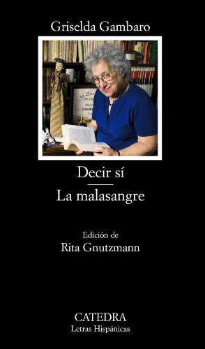 9788437629650: Decir si & La malasangre / Saying Yes & The Bad Blood (Letras Hispanicas / Hispanic Writings) (Spanish Edition)