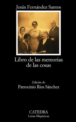 Libro de las memorias de las cosas. Edición de Patrocinio Ríos Sánchez: ...