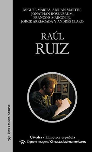 9788437629988: Raúl Ruiz (Cátedra/Filmoteca Española. Cineastas Latinoamericanos)