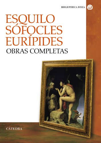 9788437630151: Esquilo, Sófocles, Eurípides obras completas / Aeschylus, Sophocles, Euripides Complete Works (Spanish Edition)