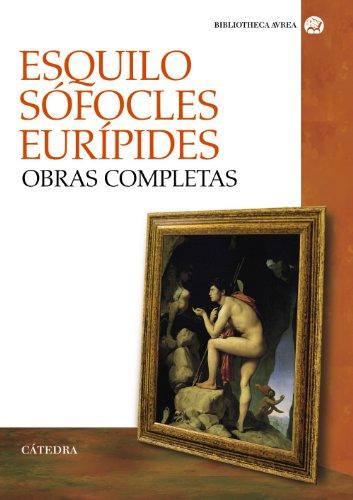 Esquilo, Sófocles, Eurípides obras completas / Aeschylus,: Esquilo, Sophocles, Euripides