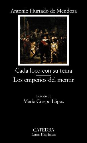 9788437630182: Cada loco con su tema; Los empeños del mentir (Letras Hispánicas)