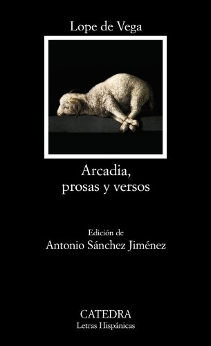 9788437630199: Arcadia, prosas y versos / Arcadia, prose and verse (Spanish Edition)