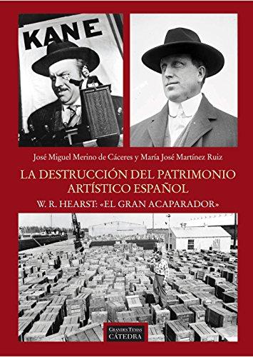 """9788437630397: La destrucción del patrimonio artístico español. W.R. Hearst: """"el gran acaparador"""" (Arte Grandes temas)"""