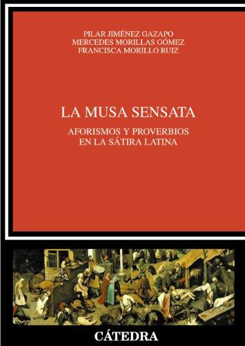 9788437630472: La Musa sensata: Aforismos y proverbios en la sátira latina (Crítica Y Estudios Literarios)