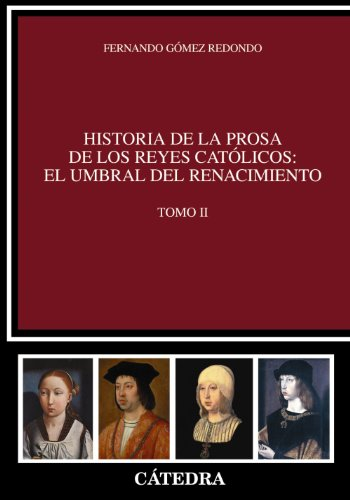 9788437630496: Historia de la prosa de los Reyes Católicos / History of the Catholic Monarchs prose: El umbral del renacimiento / The threshold of the Renaissance (Spanish Edition)