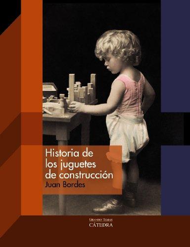 9788437630656: Historia de los juguetes de construcción (Arte Grandes Temas)