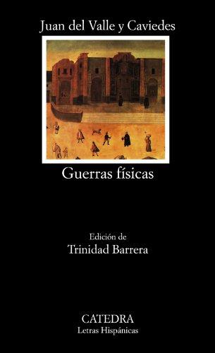 9788437630847: Guerras físicas (Letras Hispánicas)