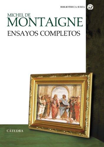 Ensayos completos de Montaigne: Michel de Montaigne