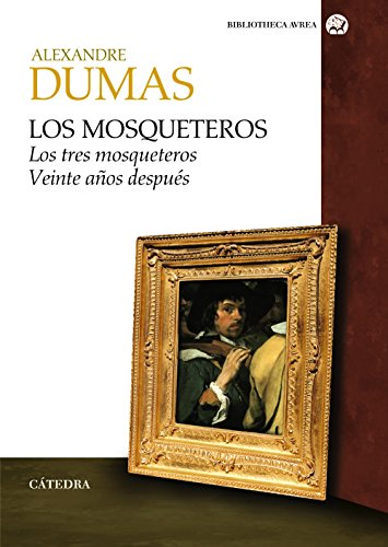 LOS MOSQUETEROS: Dumas, Alexandre