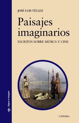 9788437632049: Paisajes imaginarios: Escritos sobre música y cine (Signo E Imagen)