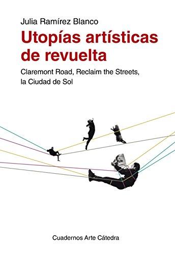 9788437632339: Utopías artísticas de revuelta / Artistic utopias of revolt: Claremont Road, Reclaim the Streets, La Ciudad De Sol (Spanish Edition)