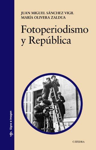 9788437632346: Fotoperiodismo Y República (Signo E Imagen)