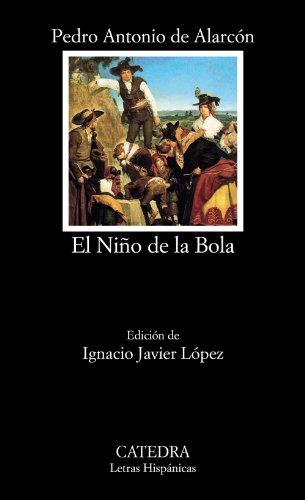 El Niño de la Bola (Spanish Edition): Pedro Antonio de
