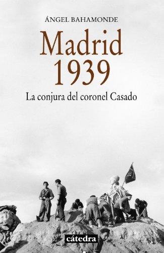 9788437632674: Madrid, 1939: La conjura del coronel Casado (Historia. Serie menor)