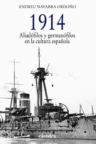 1914: Aliadofilos y Germanofilos En La Cultura Espanola (Hardback): Andreu Navarra Ordoano