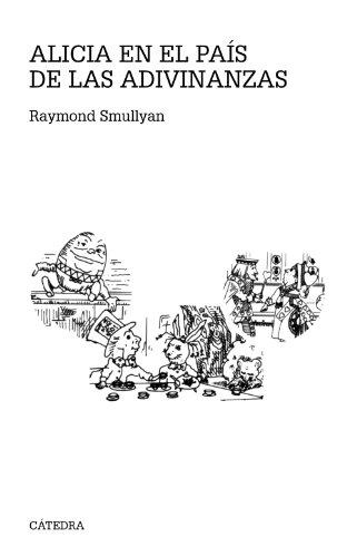 ALICIA EN EL PAÍS DE LAS ADIVINANZAS: Smullyan, Raymond