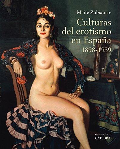 9788437633114: Culturas del erotismo en España, 1898-1939 (Arte Grandes temas)